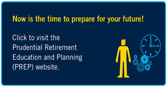 Visit Prudential Retirement Education and Planning (PREP) website.